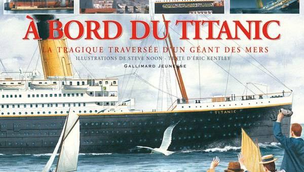 A bord du Titanic : un album documentaire édité chez Gallimard jeunesse