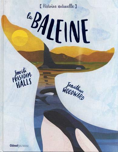 Couverture de l'album La baleine de Smriti Prasadam-Halls, illustré par Jonathan Woodward chez Glénat.