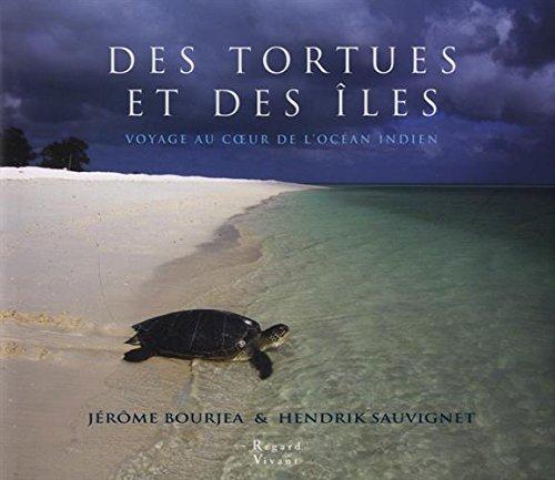 Beau-livre Des tortues et des îles voyage au cœur de l'océan Indien de Jérome Bourjea et Hendrik Sauvignet © Regard du vivant