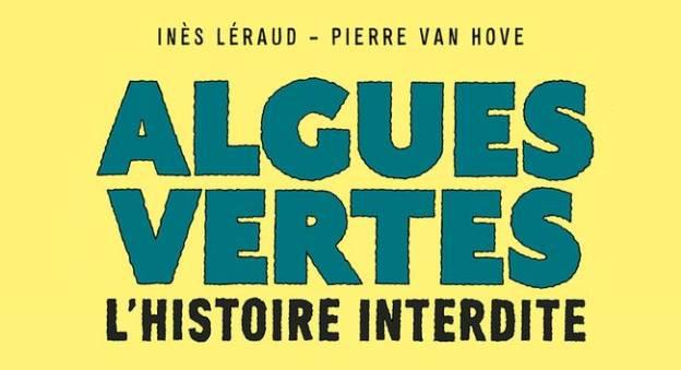 Couverture de la BD Algues vertes : L'histoire interdite d'Inès Léraud et Pierre Van Hove La Revue dessinée Delcourt.