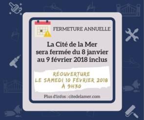Fermeture annuelle 2018 © La Cité de la Mer