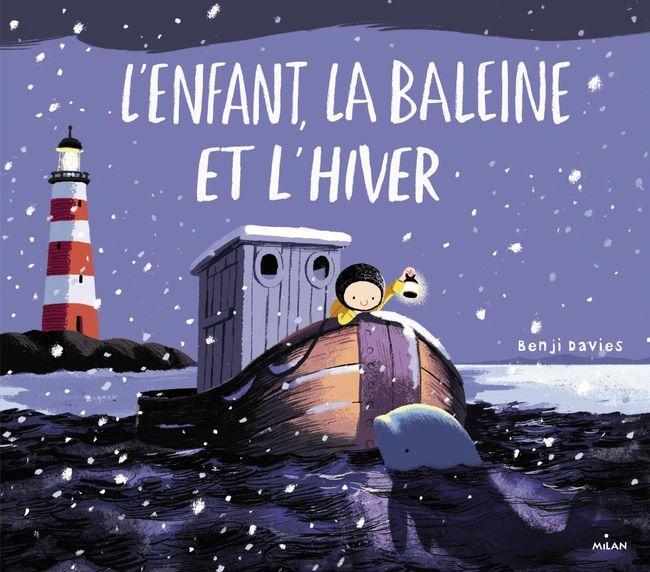 Couverture de l'album jeunesse L'enfant, la baleine et l'hiver de Benji Davies © Editions Milan