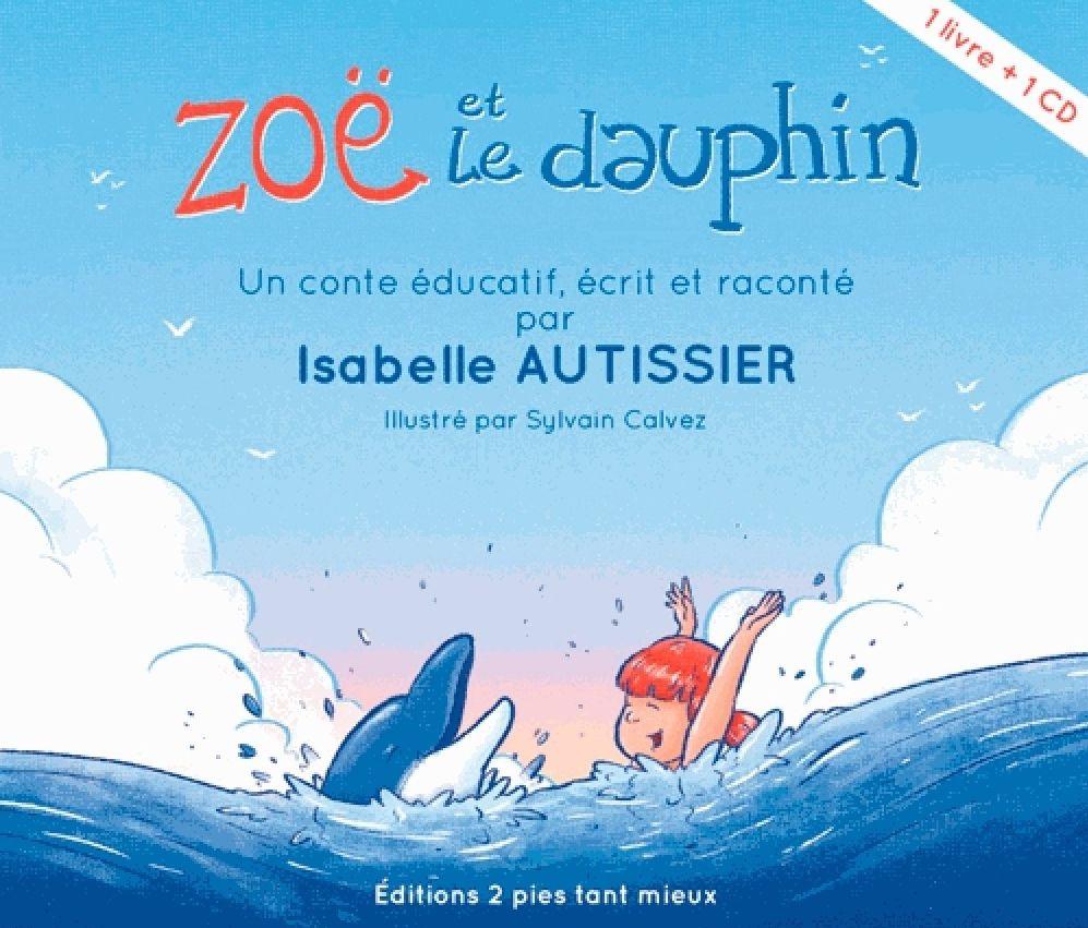 Zoê et le dauphin d'Isabelle Autissier © Editions 2 pies tant mieux